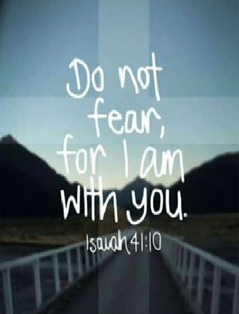 fear not I am with you
